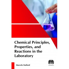 Chemical principles, properties, and reactions in the laboratory