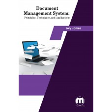Document Management system: Principles, Techniques, and Applications