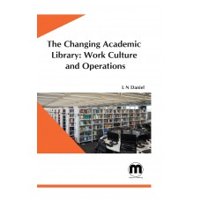 The Changing Academic Library: Work Culture and operations