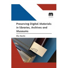 Preserving Digital Materials in libraries, Archives and Museums