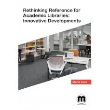 Rethinking Reference for Academic Libraries: Innovative Developments