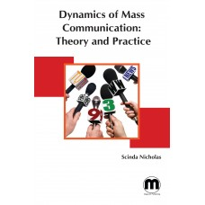 Dynamics Of Mass Communication: Theory And Practice