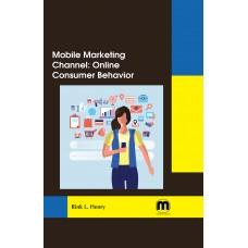 Mobile Marketing Channel: Online Consumer Behavior