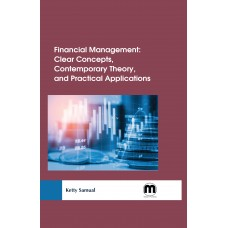 Financial Management: Clear concepts, contemporary theory, and practical applications