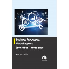 Business Processes: Modeling and Simulation Techniques