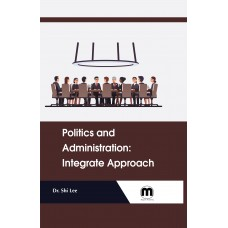 Politics and Administration: Integrate Approach