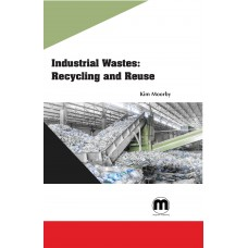 Industrial Wastes: Recycling and Reuse