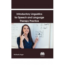 IntroductoryLinguisticsfor Speech andLanguageTherapy Practice