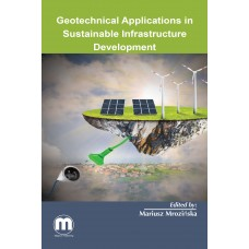 Geotechnical Applications in  Sustainable Infrastructure Development