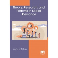 Theory, Research, and Patterns in Social Deviance