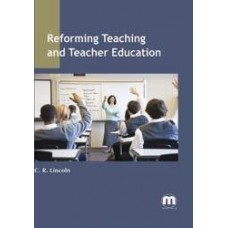 Reforming Teaching and Teacher Education