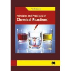 Principles and Processes of Chemical Reactions