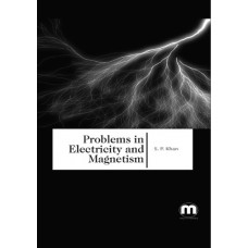 Problems in Electricity and Magnetism