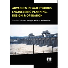 ADVANCES IN WATER WORKS ENGINEERING: PLANNING,DESIGN & OPERATION