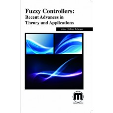 FUZZY CONTROLLERS: RECENT ADVANCES IN THEORY AND APPLICATIONS