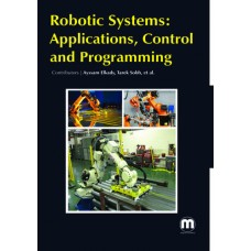 ROBOTIC SYSTEMS: APPLICATIONS, CONTROL AND PROGRAMMING