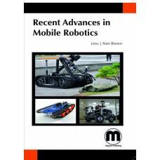 RECENT ADVANCES IN MOBILE ROBOTICS