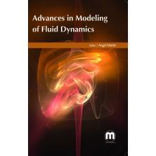 ADVANCES IN MODELING OF FLUID DYNAMICS