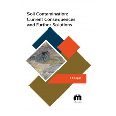 Soil Contamination - Current Consequences and Further Solutions
