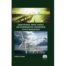 Computational Water, Energy, and Environmental Engineering: Current Developments