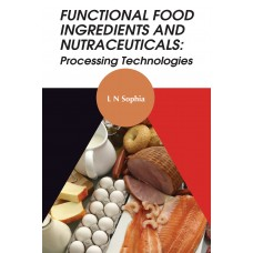 Functional Food Ingredients and Nutraceuticals: Processing Technologies
