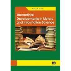 Theoretical Developments in Library and Information Science