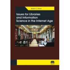 Issues for Libraries and Information Science in the Internet Age