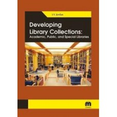 Developing Library Collections: Academic, Public, and Special Libraries