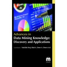 ADVANCES IN DATA MINING KNOWLEDGE: DISCOVERY AND APPLICATIONS