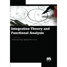 INTEGRATION THEORY AND FUNCTIONAL ANALYSIS