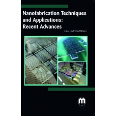 NANOFABRICATION TECHNIQUES AND APPLICATIONS: RECENT
