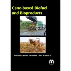CANE-BASED BIOFUEL AND BIOPRODUCTS